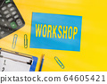 Word writing text Workshop. Business concept for 64605421