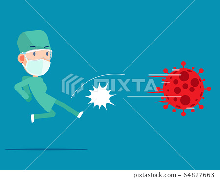 The doctor kicked the virus away. Pandemic 64827663