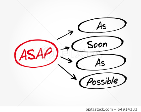 ASAP - As Soon As Possible acronym 64914333