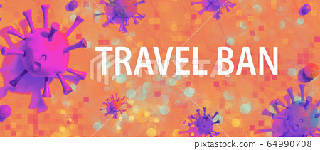 Travel Ban theme with viral objects 64990708