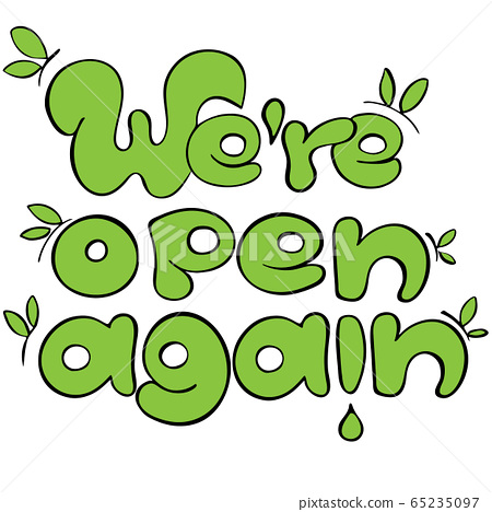 We are open again sign for green industries and business which are starting working after quarantine: park zones, markets, farm stores, vegan shops and shops connected with nature, spring, ecology 65235097