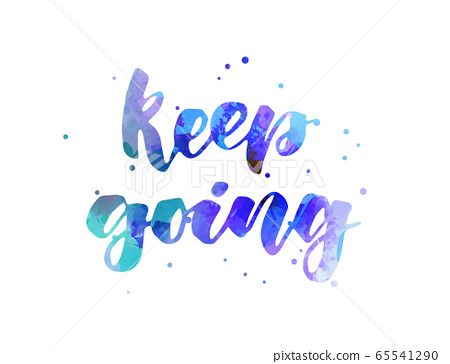 Keep going - watercolored handwritten lettering 65541290