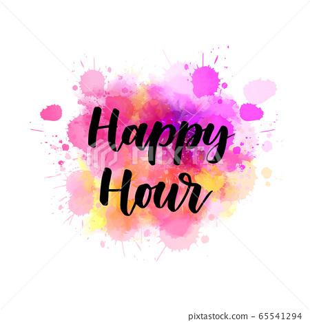 Happy hour - lettering on watercolor splash 65541294