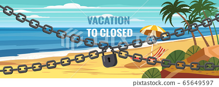 Vacation to closed lock chain. Entrance on the beach is closed. Summertime palms and plants around. Cartoon vector illustration. Summer vacation on sea coast banned 65649597