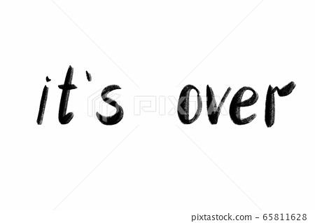 It's over Hand written text - lettering isolated on white. Coronovirus COVID 19 concept 65811628