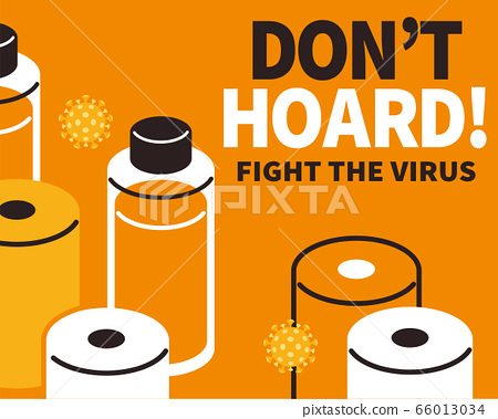 Don't hoard during COVID-19 66013034