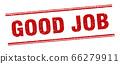 good job stamp. good job label. square grunge sign 66279911