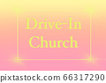 DRIVE-IN CHURCH pink and yellow abstract background 66317290