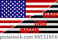 Black lives matter sign about the plurality of violence and anti-Black racism with American flag, USA 66531656