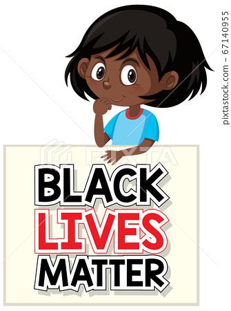 Black lives matter sign with black girl protester 67140955