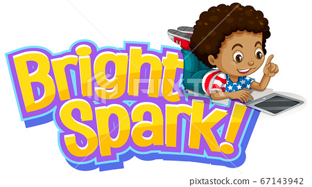 Font design for word bright spark with little boy 67143942