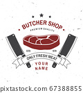 Butcher meat shop Badge or Label with Steak and kitchen knife. Vector Vintage typography logo design with steak, kitchen knife silhouette. Elements on the theme of the meat shop, market, restaurant 67388855