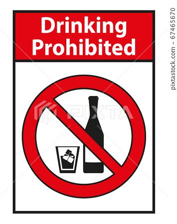 Drinking prohibited,No alcohol sign isolated on white background 67465670