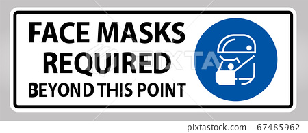 Face Masks Required Beyond This Point Sign Isolate On White Background,Vector Illustration EPS.10 67485962