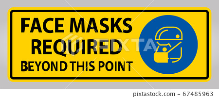 Face Masks Required Beyond This Point Sign Isolate On White Background,Vector Illustration EPS.10 67485963