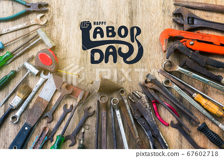 Happy labor day text with old set of work tool. 67602718