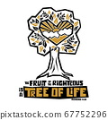 Christian typography, lettering and illustration. The fruit of the righteous is a tree of life 67752296