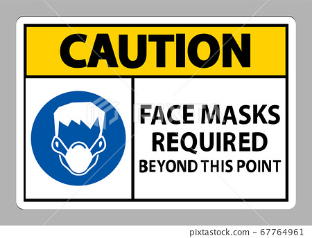 Caution Face Masks Required Beyond This Point Sign Isolate On White Background 67764961