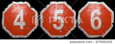 Set of numbers 4, 5, 6 made of public road sign in red and white with a capital in the center isolated on black background. 3d 67906269