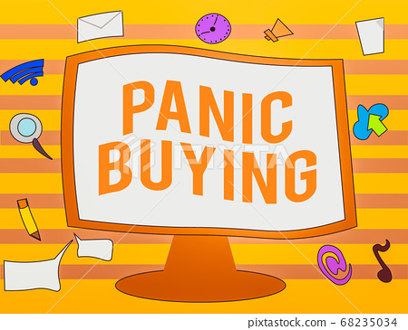 Text sign showing Panic Buying. Conceptual photo 68235034