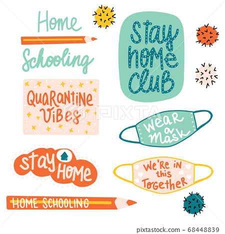 Homeschooling Motivational lettering. Coronavirus stay at home. Covid sayings. Stay home club, home 68448839