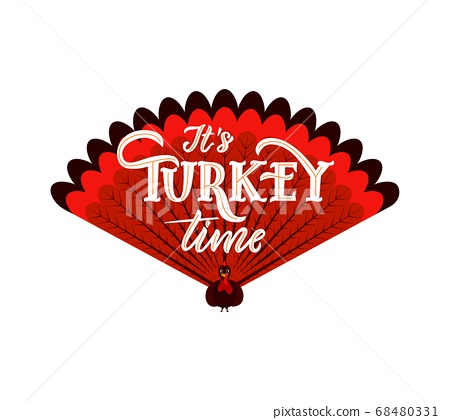 It s Turkey time funny thanksgiving text, with illustration of bird. Hand lettering. Vector motivational quote, pun 68480331