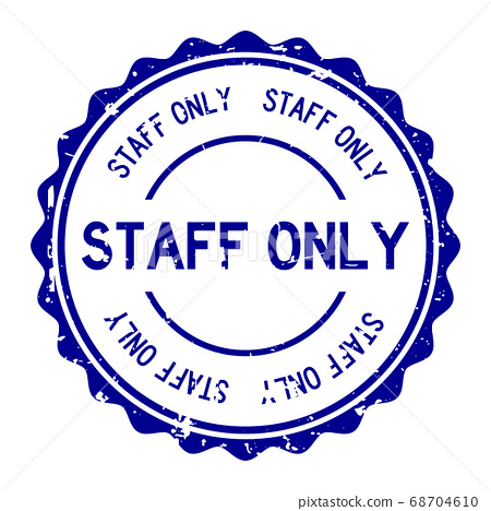 Grunge blue staff only word round rubbers seal  stamp on white background 68704610