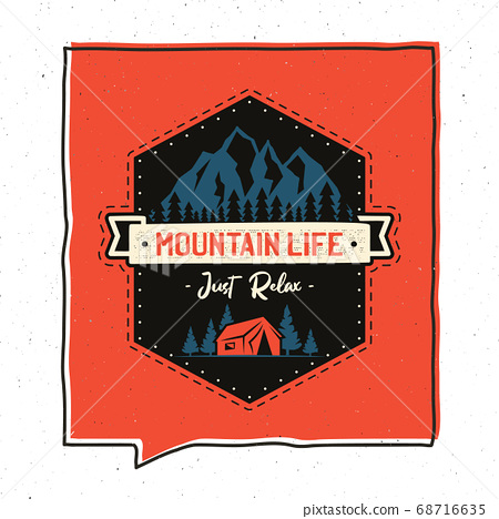 Vintage adventure badge illustration design. Mountain Life emblem with camping scene, tent. Unusual hipster style patch. Stock vector 68716635