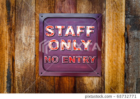 Rustic style staff only no entry sign on wood 68732771