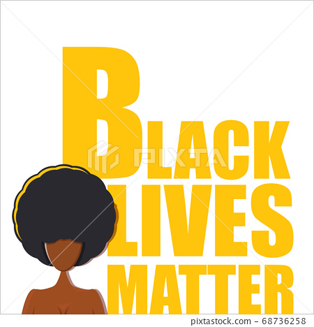 Black lives matter banner with afro american girl silhouette with afro style hair. Black lives matter graphic poster or print design template against racial discrimination with black woman 68736258