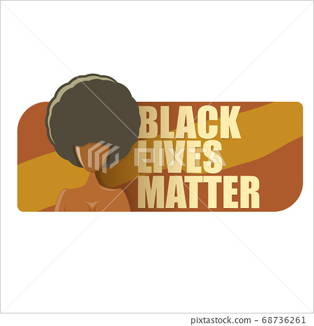 Black lives matter banner with afro american girl silhouette with afro style hair. Black lives matter graphic poster or print design template against racial discrimination with black woman 68736261
