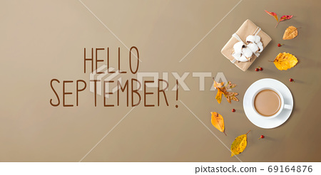 Hello September message with autumn theme with coffee 69164876