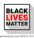 Black lives matter text. Political and social movement slogan. Advocacy and protests against racial 69431753