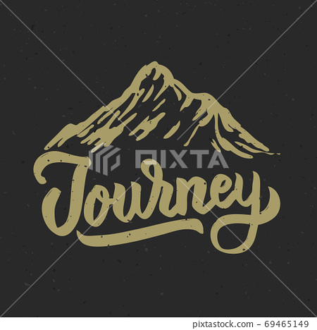 Journey. Mountain illustration. Hand drawn lettering phrase isolated on white background. 69465149