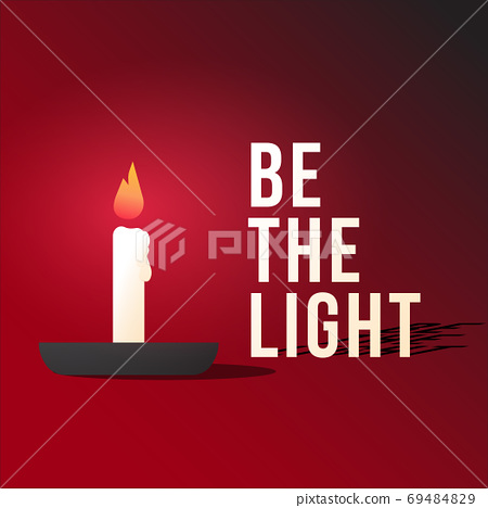 Be the light, motivation and inspirational banner.  Candle light 69484829
