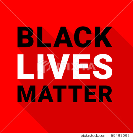 Black lives matter text. Political and social movement slogan. Advocacy and protests against racial 69495092