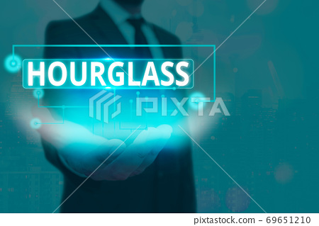 Text sign showing Hourglass. Conceptual photo 69651210