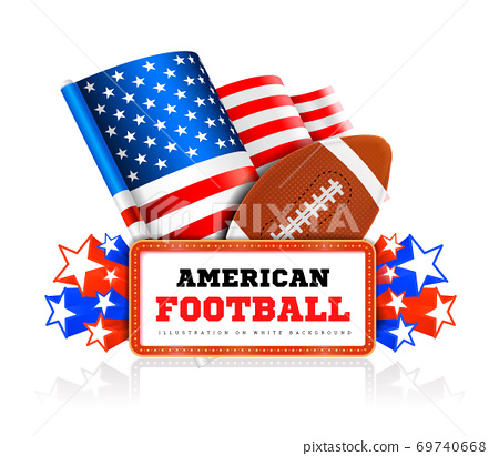 Marquee board announcement with amercain football ball and US flag on white. Vector 69740668