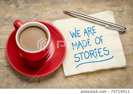We are made of stories - storytelling concept 70729911