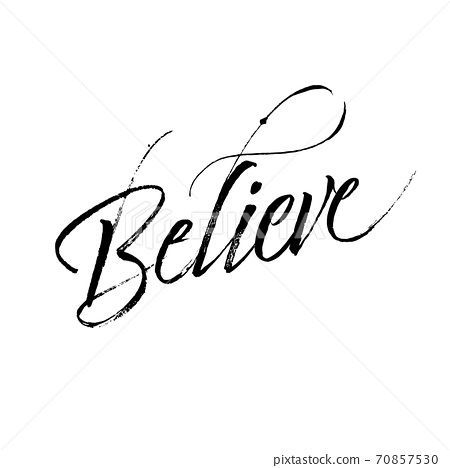 Believe calligraphy. Brush painted hand lettering. 70857530