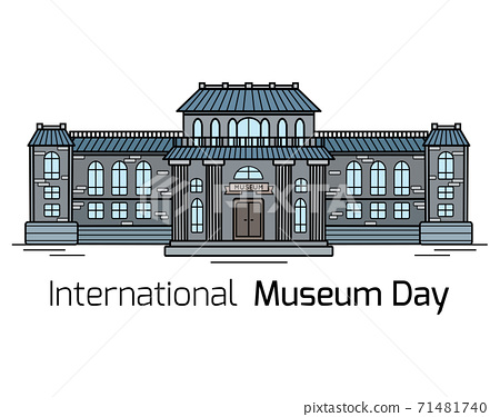 International Museum Day. Contour colorful drawing of the facade of the museum building with lettering on a white background. Vector horizontal card 71481740