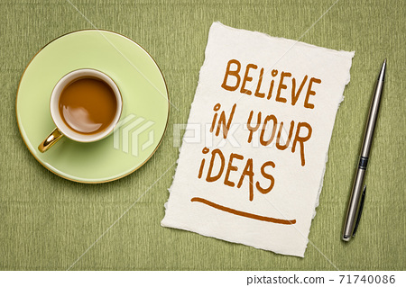 Believe in your ideas 71740086