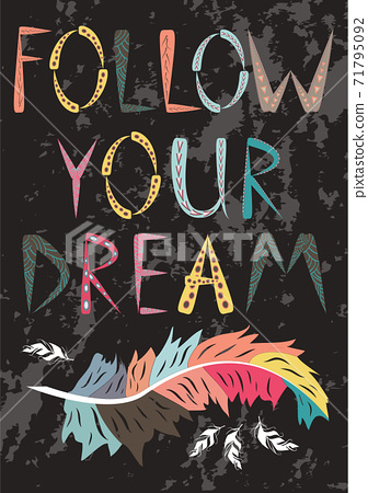 Inscription Follow your dream. The concept of movement to the goal, dream, freedom. Boho style wild indian 71795092
