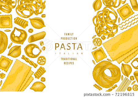 Italian pasta design template. Hand drawn vector food illustration. Vintage pasta different kinds background. 72196815