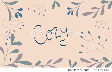 Abstract composition of various twigs surrounding the word cozy 72329318