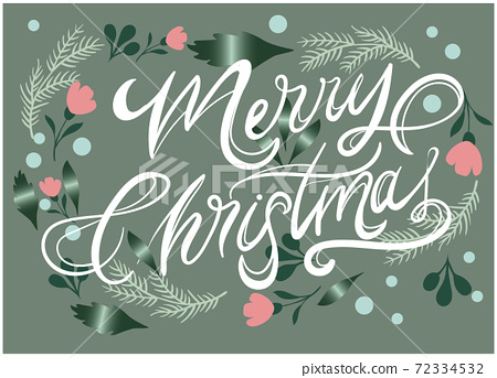 Christmas themed composition of leaves, flowers, twigs and calligraphy writing 72334532