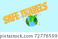 Safe travel yellow inscription on the background of the globe. 3d rendering 72776509