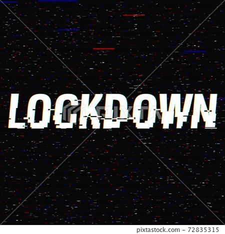 Lockdown vector glitch text. Stop Novel virus outbreak covid-19 2019-nCoV symptoms. Travel or 72835315