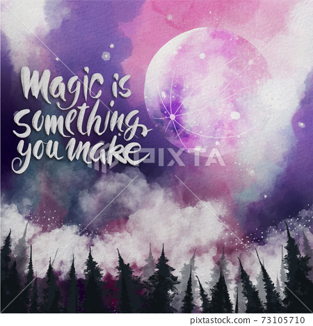 Magic is something you make ,  Motivational quote handwritten ,watercolor background 73105710