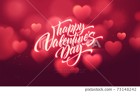 Bokeh Blurred Heart Shape Shiny Luxurious Background for Valentines Day congratulations. Handwriting lettering Happy Valentines Day. Vector illustration 73148242